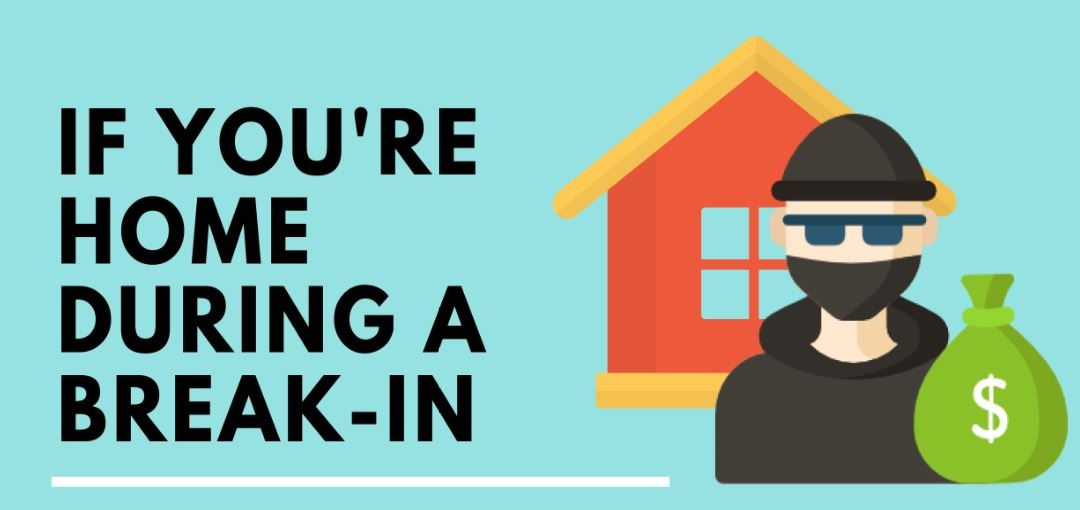 9 Things to Do if You're Home During A Break-In Infographic